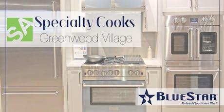 Greenwood Village Specialty Cooks BlueStar tickets