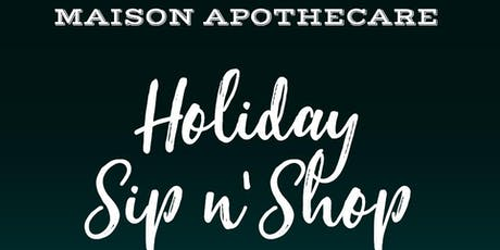 Holiday Sip n' Shop Event at Maison Apothecare, Oakville tickets