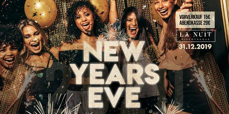 Silvester 2019 x La NUIT x New YEARS EVE Tickets