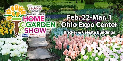 2020 Dispatch Home & Garden Show, presented by Ohio Mulch