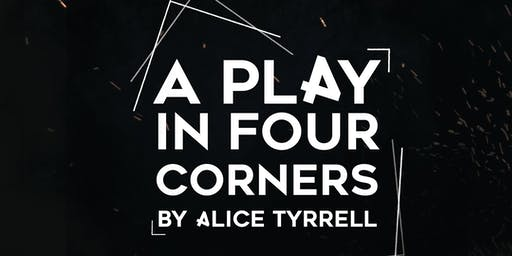 A Play In Four Corners by Alice Tyrrell