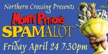 Monty Python's SPAMALOT presented by Northern Crossing tickets