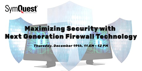 Free Webinar: Maximizing Security with Next Generation Firewall Technology tickets