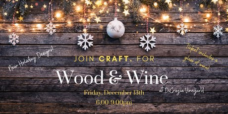 Wood & Wine at DiGrazia Vineyards: Happy Holidays! tickets