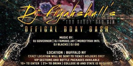 DJ FIYAHSKULL OFFICIAL BDAY BASH TOO SAUCY tickets
