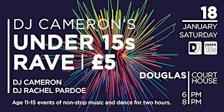 DJ Cameron's Under 15s Rave tickets