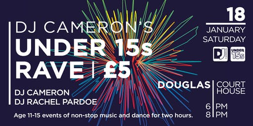 DJ Cameron's Under 15s Rave
