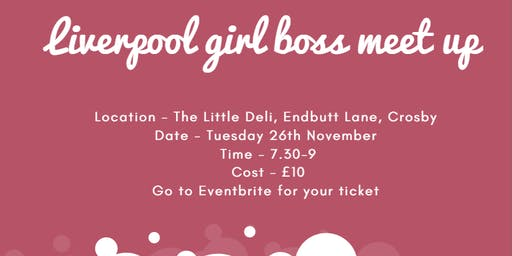 Liverpool Girl Boss meet Up