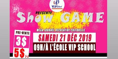 Show Game VIP school billets