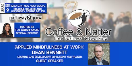 Solihull Coffee & Natter - Free Business Networking Wed 27th Nov 2019 tickets