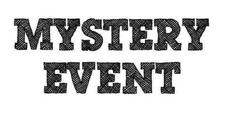 Mystery Event tickets