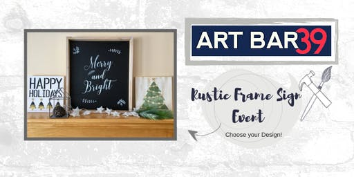 Make a Rustic Large Framed Sign | Art Bar 39 Alexandria Public Event