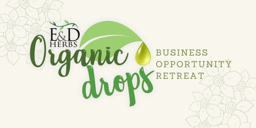 E&D Herbs | Organic Drops Business Opportunity Retreat