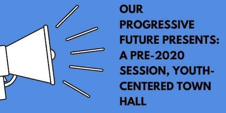 Our Progressive Future's Second Town Hall! tickets