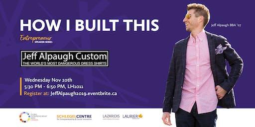 """Entrepreneurship Speaker Series; """"How I Built This"""" with Jeff Alpaugh"""