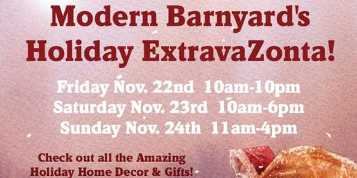 Modern Barnyard's Holiday ExtravaZonta! Open 10am-10pm Friday, Nov. 22nd