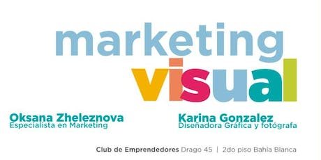Taller de Marketing Visual - Club de Emprendedores Bahía Blanca entradas