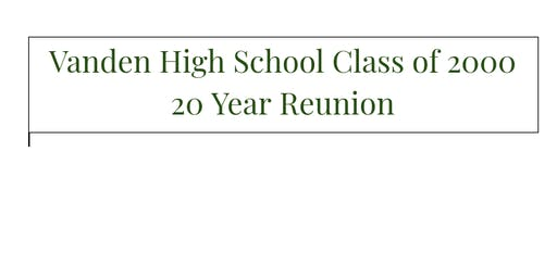Copy of Vanden High School Class of 2000, 20 Yr. Reunion
