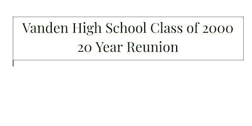 Vanden High School Class of 2000, 20 Yr. Reunion