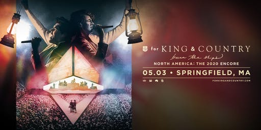 for KING & COUNTRY | burn the ships : world tour | North America [Encore]