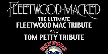Fleetwood Macked/ Refugee tickets