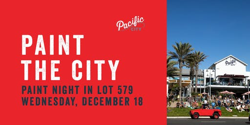 Paint the City: Paint Night in LOT 579