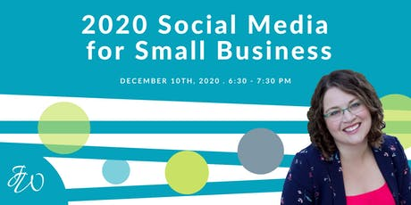 Social Media for Small Business in 2020 tickets