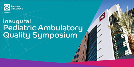 Inaugural Pediatric Ambulatory Quality Symposium