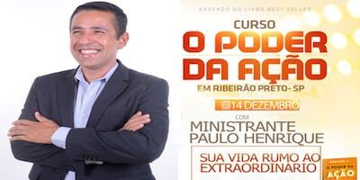 Curso O Poder da Ação em RIBEIRÃO PRETO.
