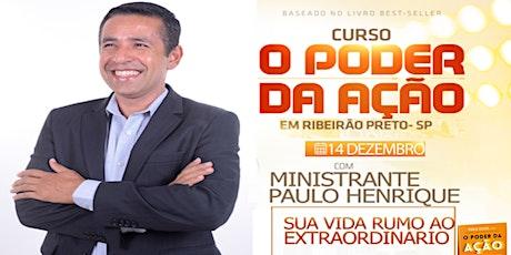 Curso O Poder da Ação em RIBEIRÃO PRETO. ingressos