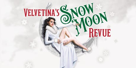 Velvetina's Snow Moon Revue tickets