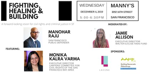 Fighting, Healing and Building: Featuring Public Defender Manohar Raju and Monika Varma of the Lawyers' Committee for Civil Rights in the SF Bay Area
