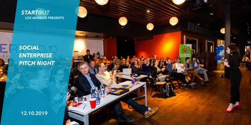 StartOut Los Angeles Presents Social Enterprise Pitch Night