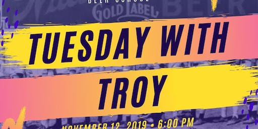 Tuesday with Troy