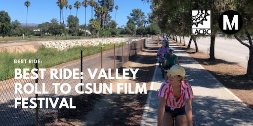 BEST Ride: Valley Roll to CSUN Film Festival