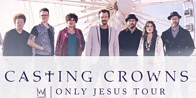 Casting Crowns – Only Jesus Tour – Ablany, GA