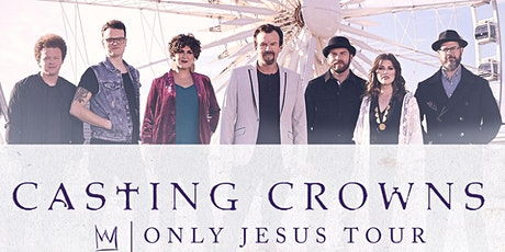 Casting Crowns - Only Jesus Tour - Ablany, GA tickets