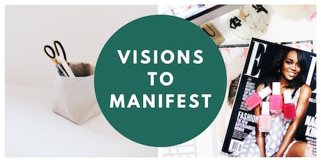 Visions to Manifest - A Vision Board Workshop tickets