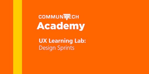 Communitech Academy: UX Learning Lab: Design Sprints - Fall 2019