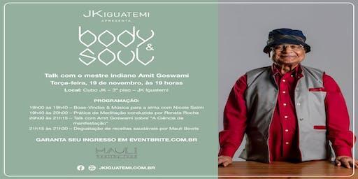 Body&Soul – Talk com o mestre indiano Amit Goswami