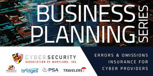 Business Planning Series: Errors & Omissions Insurance for Cybersecurity Providers