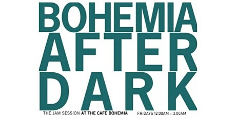 Bohemia After Dark Jazz Jam with the Bohemia All stars tickets