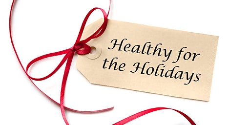 Healthy for the Holidays Workshop and Pot Luck