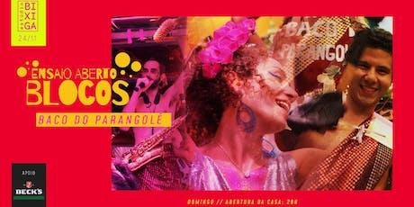 24/11 - ENSAIO ABERTO | BLOCO BACO DO PARANGOLÉ NO ESTÚDIO BIXIGA ingressos