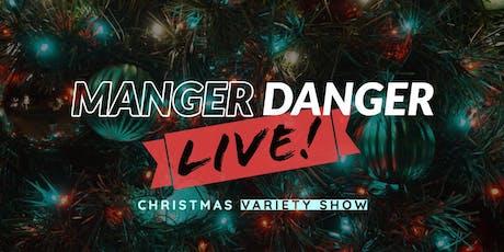 Manger Danger LIVE! Christmas Variety Show tickets