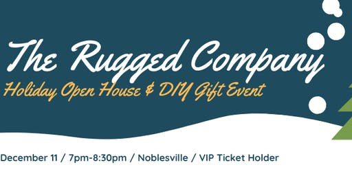 The Rugged Company's Holiday Shopping & DIY Open House