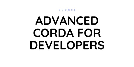 Advanced Corda for Developers tickets