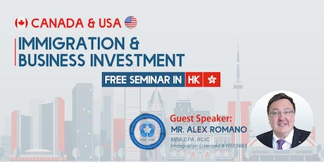 Canada and US Immigration and Business Investment Free Seminar in Hong Kong tickets