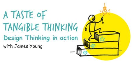 A Taste of Tangible Thinking - Design Thinking in action tickets