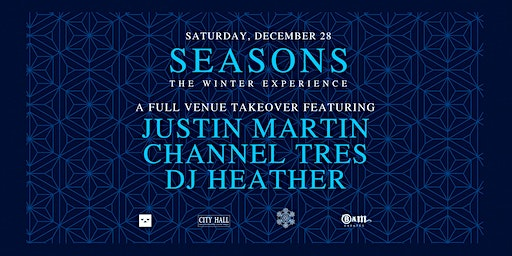 SEASONS: THE WINTER EXPERIENCE ft JUSTIN MARTIN | CHANNEL TRES | DJ HEATHER